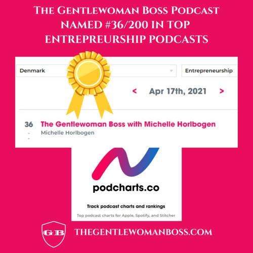 The gentlewoman boss podcast michelle horlbogen top 200 in entrepreneurship denmark