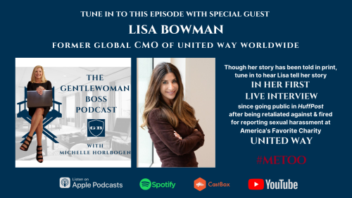 Lisa Bowman Fired CMO United Way Global Speaks Out on The Gentlewoman Boss Podcast with Michelle Horlbogen