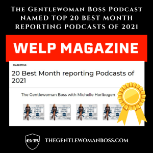 The Gentlewoman Boss Podcast with Michelle Horlbogen Named 20 Best Month Reporting Podcasts 2021 by Welp Magazine